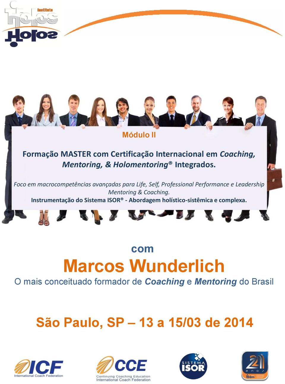 Foco em macrocompetências avançadas para Life, Self, Professional Performance e Leadership Mentoring &