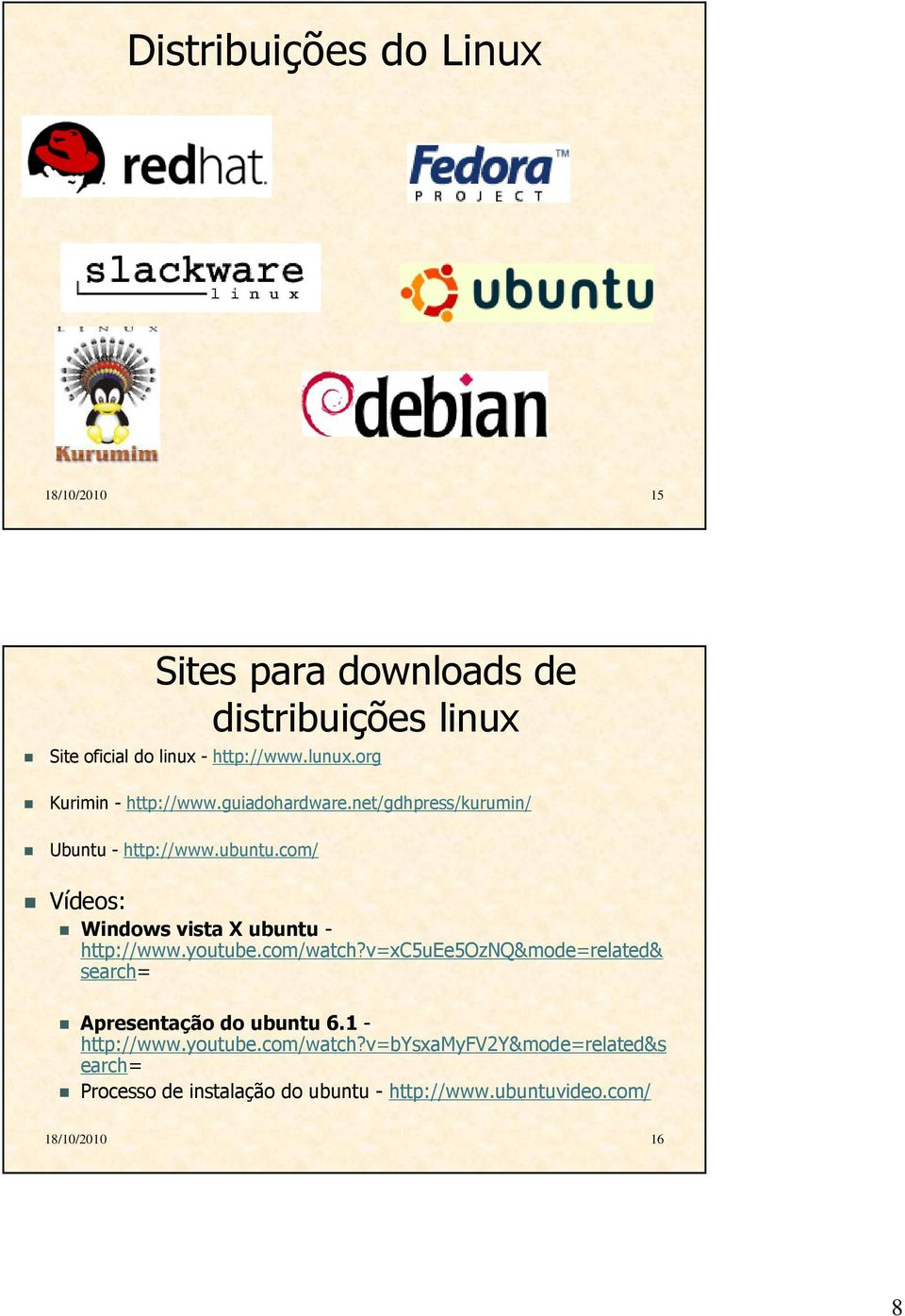 com/ Vídeos: Windows vista X ubuntu - http://www.youtube.com/watch?