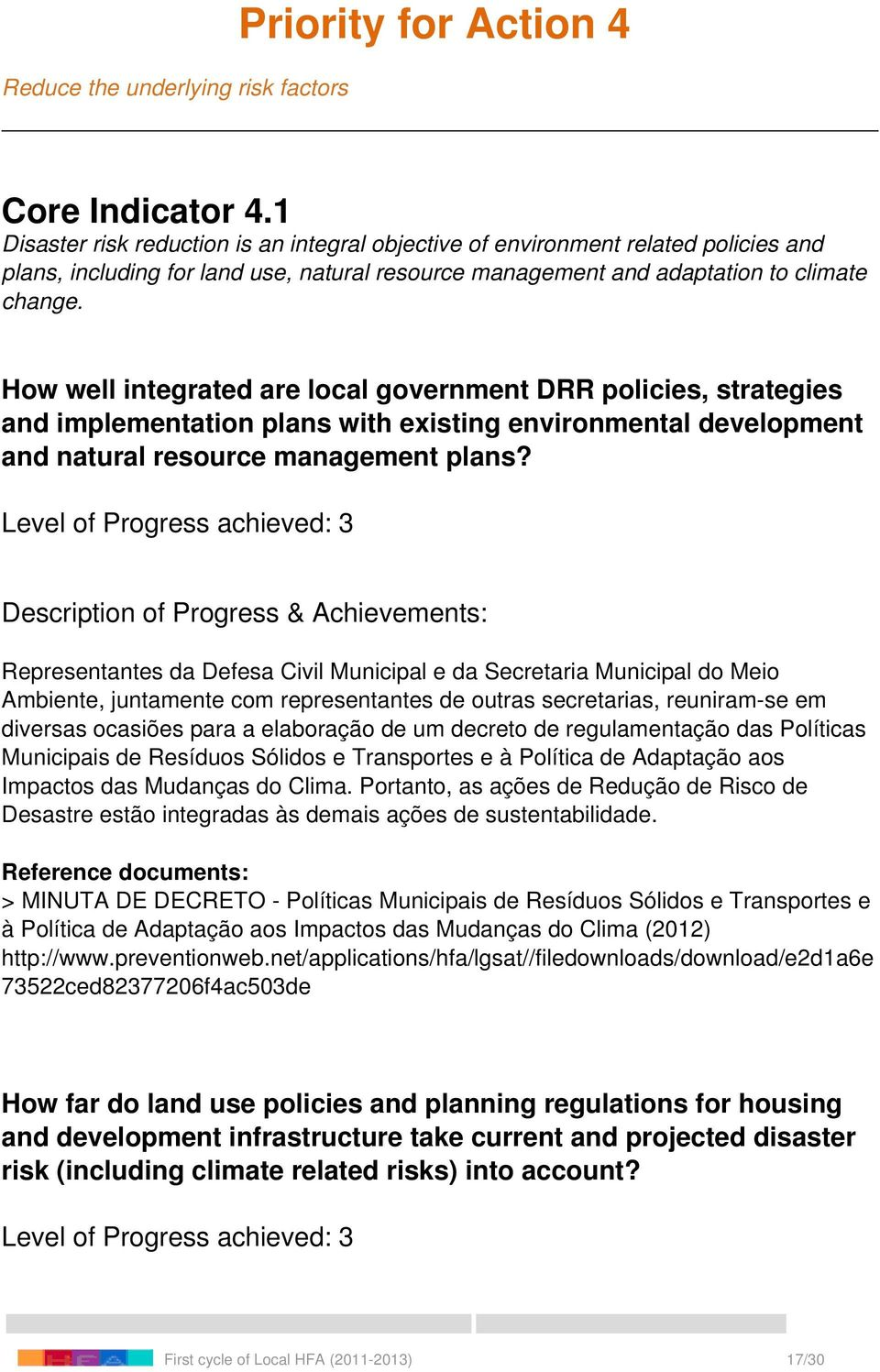 How well integrated are local government DRR policies, strategies and implementation plans with existing environmental development and natural resource management plans?