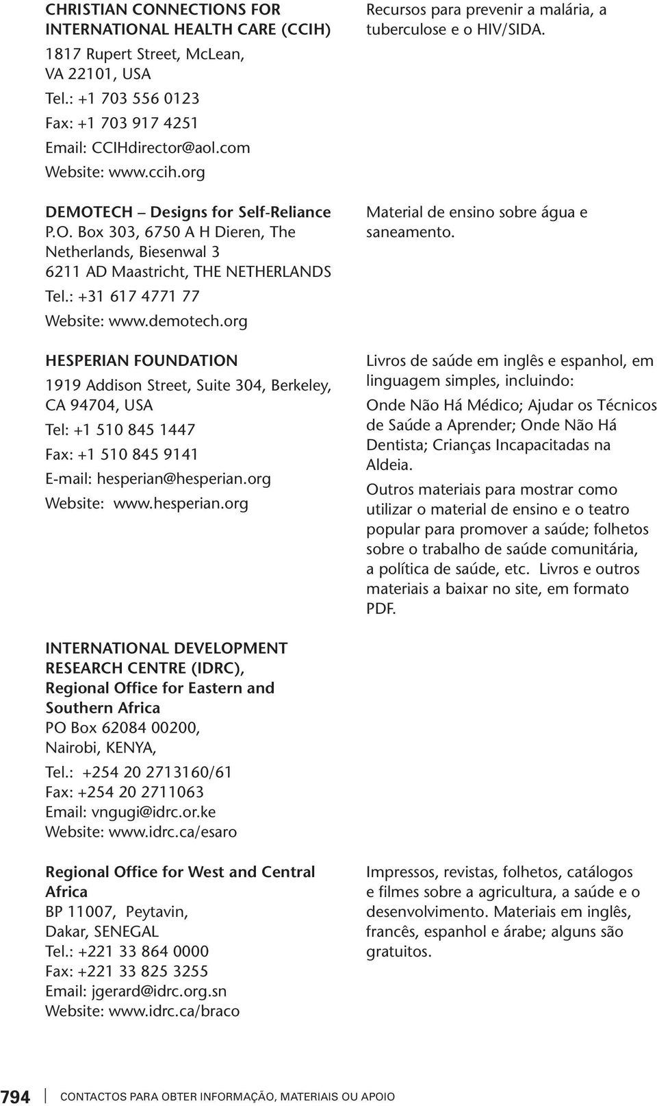 org HESPERIAN FOUNDATION 1919 Addison Street, Suite 304, Berkeley, CA 94704, USA Tel: +1 510 845 1447 Fax: +1 510 845 9141 E-mail: hesperian@