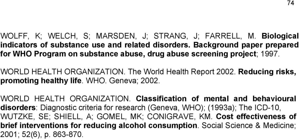 Reducing risks, promoting healthy life. WHO. Geneva; 2002. WORLD HEALTH ORGANIZATION.