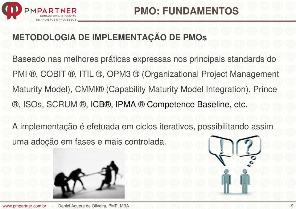 Model Integration), Prince, ISOs, SCRUM, ICB, IPMA Competence Baseline, etc.