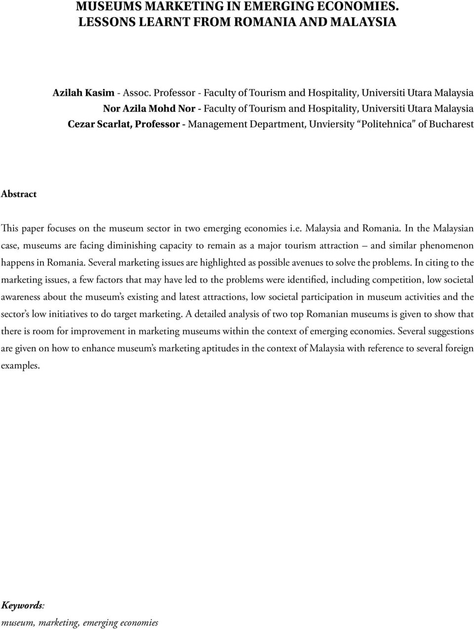 Department, Unviersity Politehnica of Bucharest Abstract This paper focuses on the museum sector in two emerging economies i.e. Malaysia and Romania.