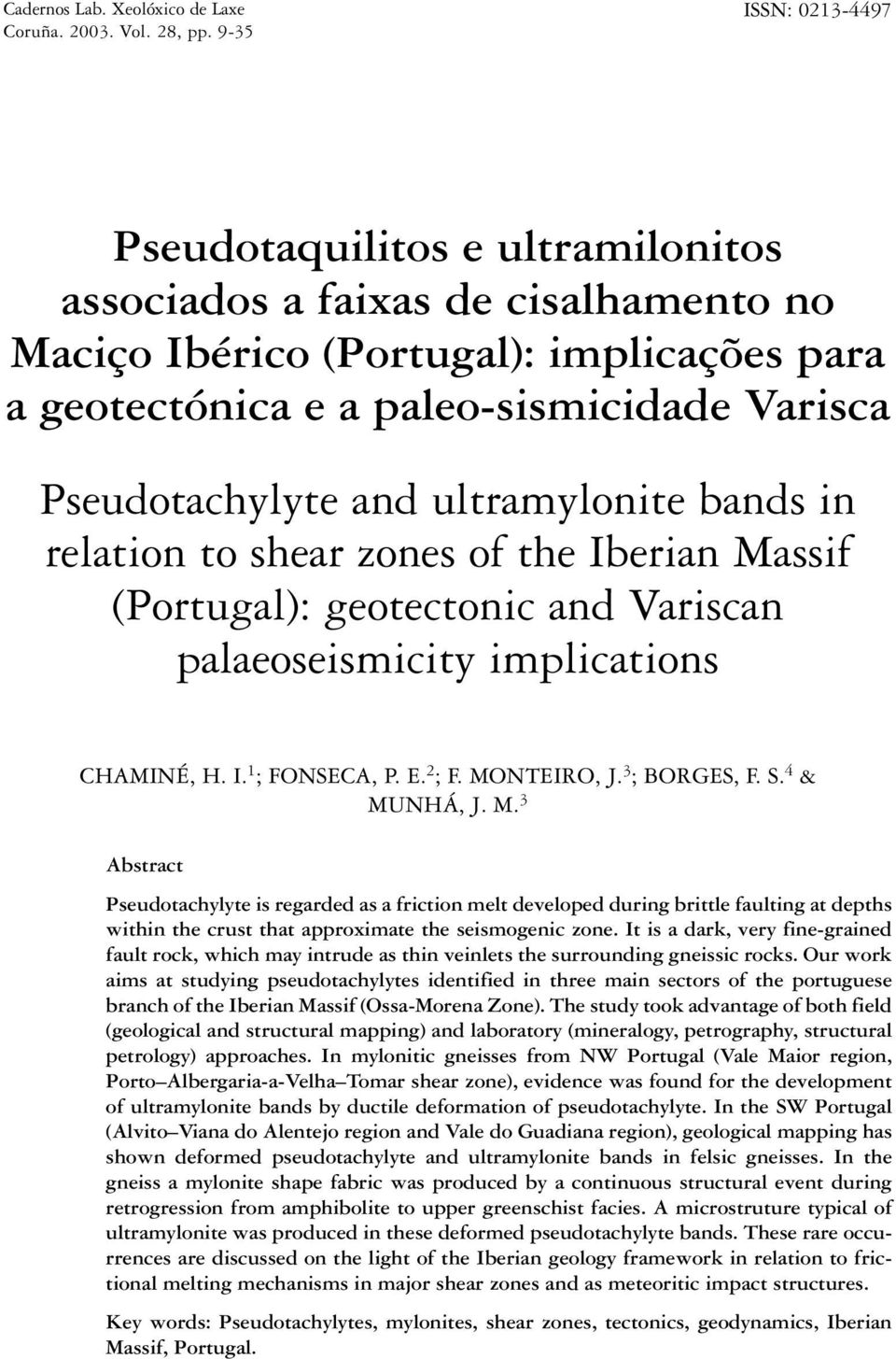 and ultramylonite bands in relation to shear zones of the Iberian Massif (Portugal): geotectonic and Variscan palaeoseismicity implications CHAMINÉ, H. I. 1 ; FONSECA, P. E. 2 ; F. MONTEIRO, J.