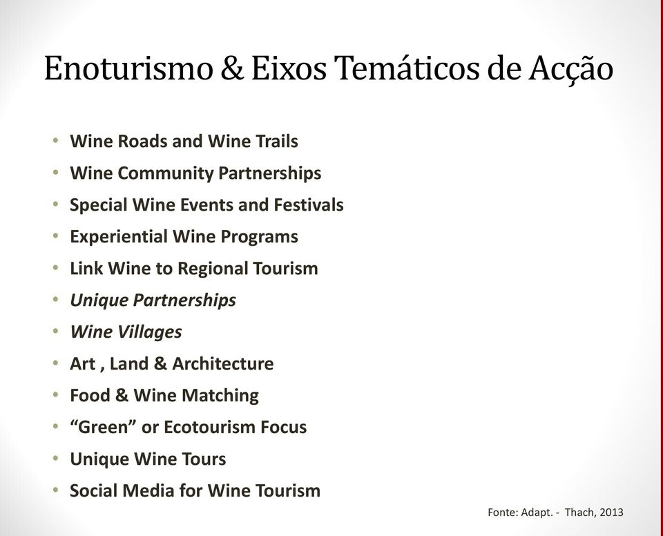 Regional Tourism Unique Partnerships Wine Villages Art, Land & Architecture Food & Wine
