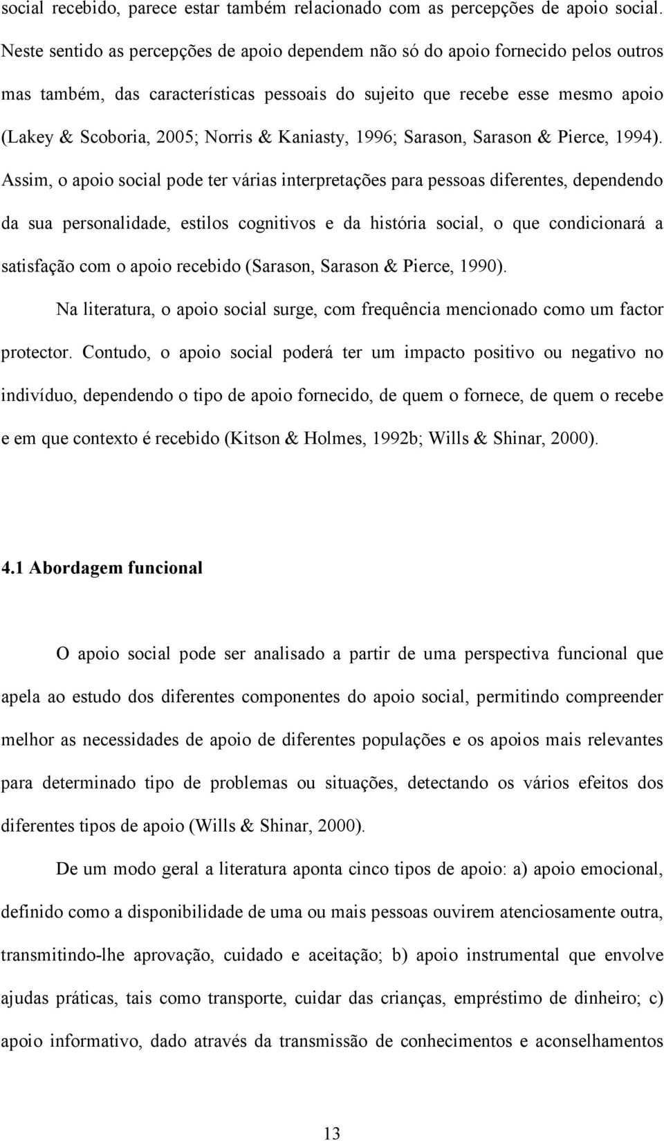 Kaniasty, 1996; Sarason, Sarason & Pierce, 1994).