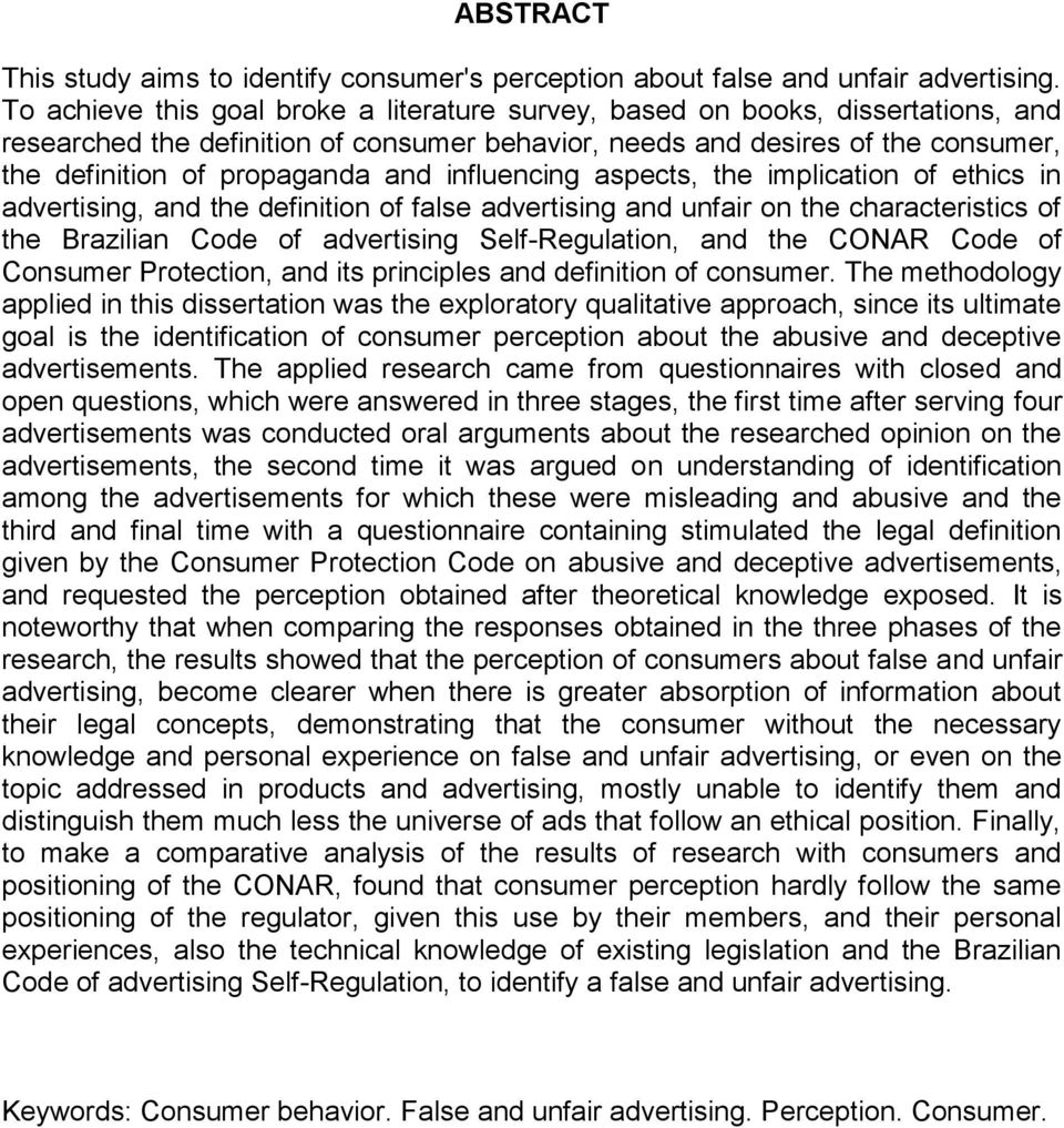 influencing aspects, the implication of ethics in advertising, and the definition of false advertising and unfair on the characteristics of the Brazilian Code of advertising Self-Regulation, and the