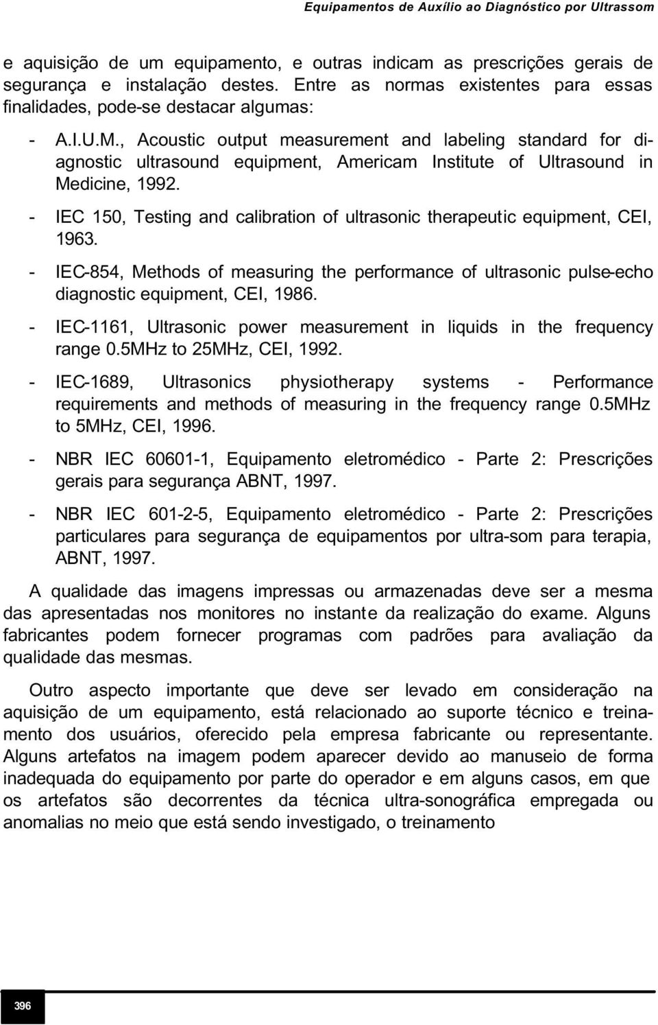 , Acoustic output measurement and labeling standard for diagnostic ultrasound equipment, Americam Institute of Ultrasound in Medicine, 1992.