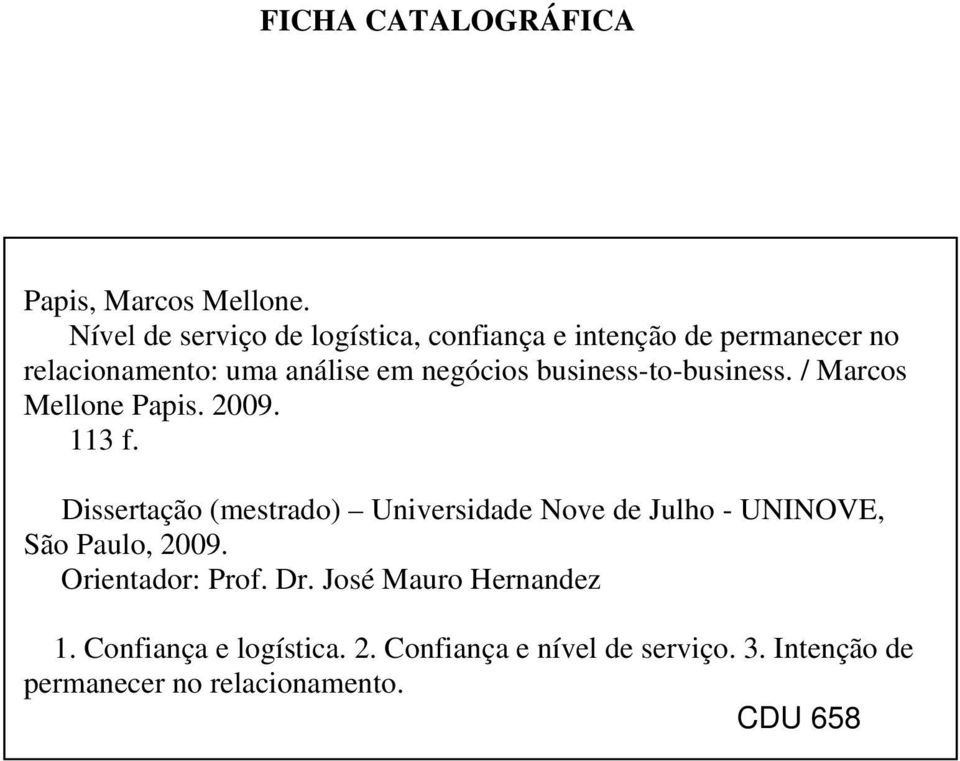 business-to-business. / Marcos Mellone Papis. 2009. 113 f.