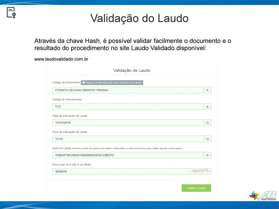 resultado do procedimento no site Laudo