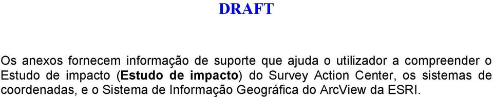 impacto) do Survey Action Center, os sistemas de