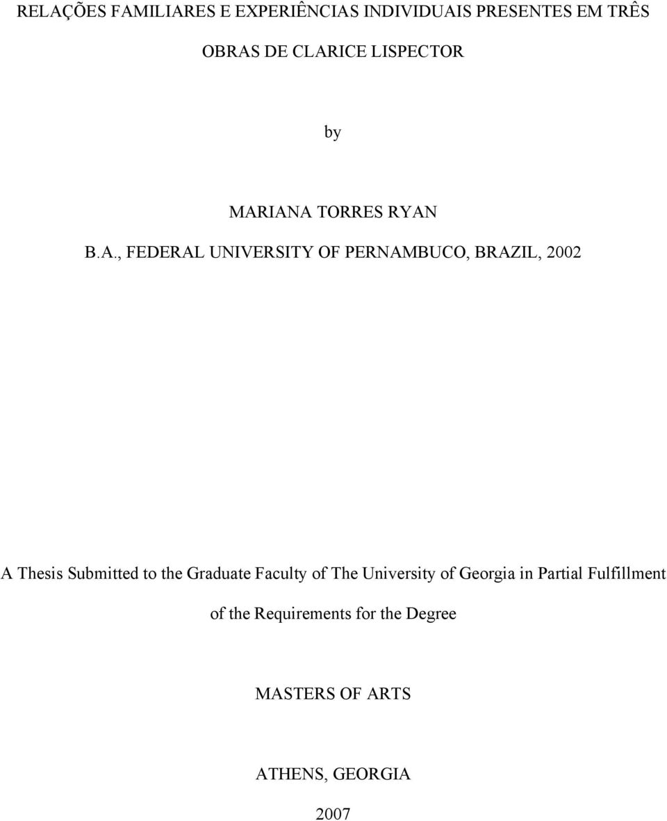 IANA TORRES RYAN B.A., FEDERAL UNIVERSITY OF PERNAMBUCO, BRAZIL, 2002 A Thesis