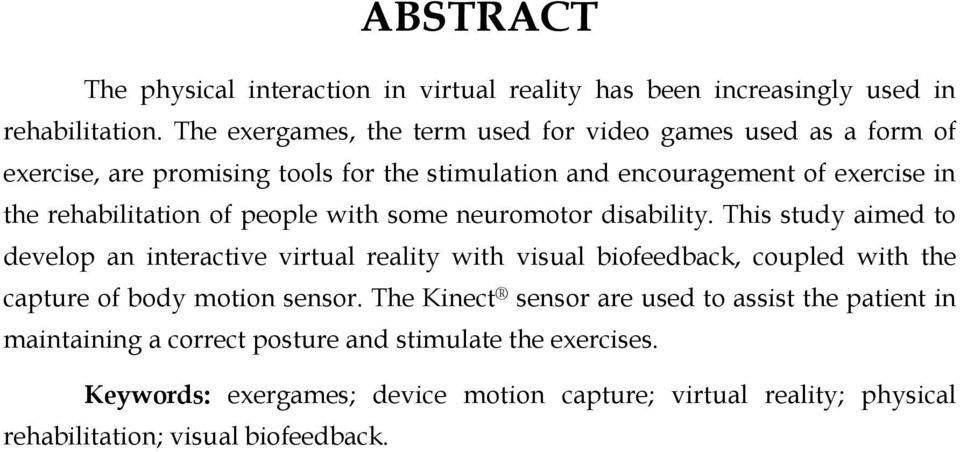 rehabilitation of people with some neuromotor disability.