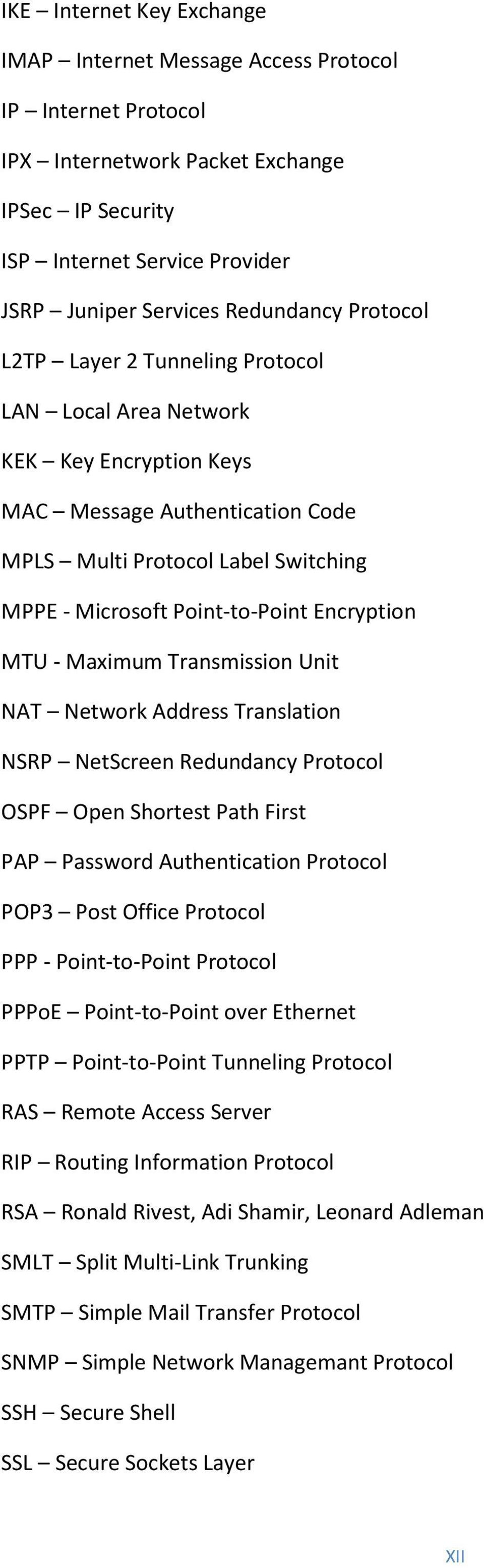 MTU - Maximum Transmission Unit NAT Network Address Translation NSRP NetScreen Redundancy Protocol OSPF Open Shortest Path First PAP Password Authentication Protocol POP3 Post Office Protocol PPP -