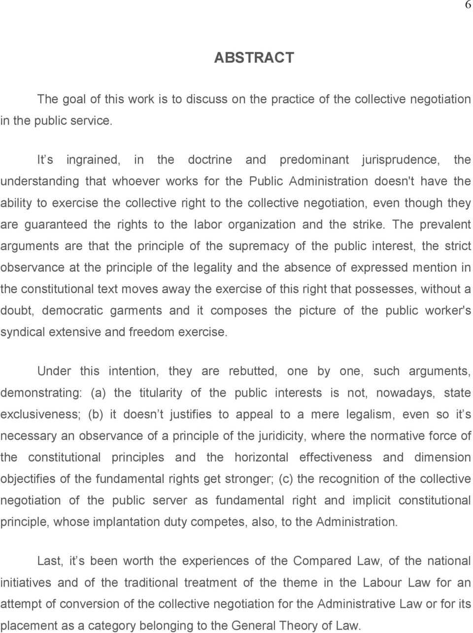 collective negotiation, even though they are guaranteed the rights to the labor organization and the strike.
