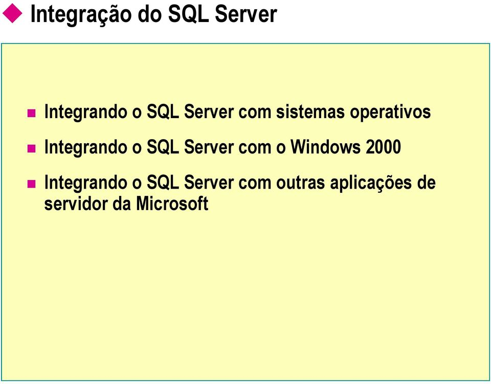 SQL Server com o Windows 2000 Integrando o SQL