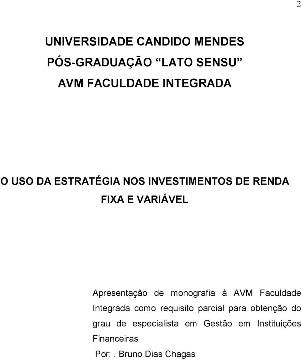 monografia à AVM Faculdade Integrada como requisito parcial para obtenção do
