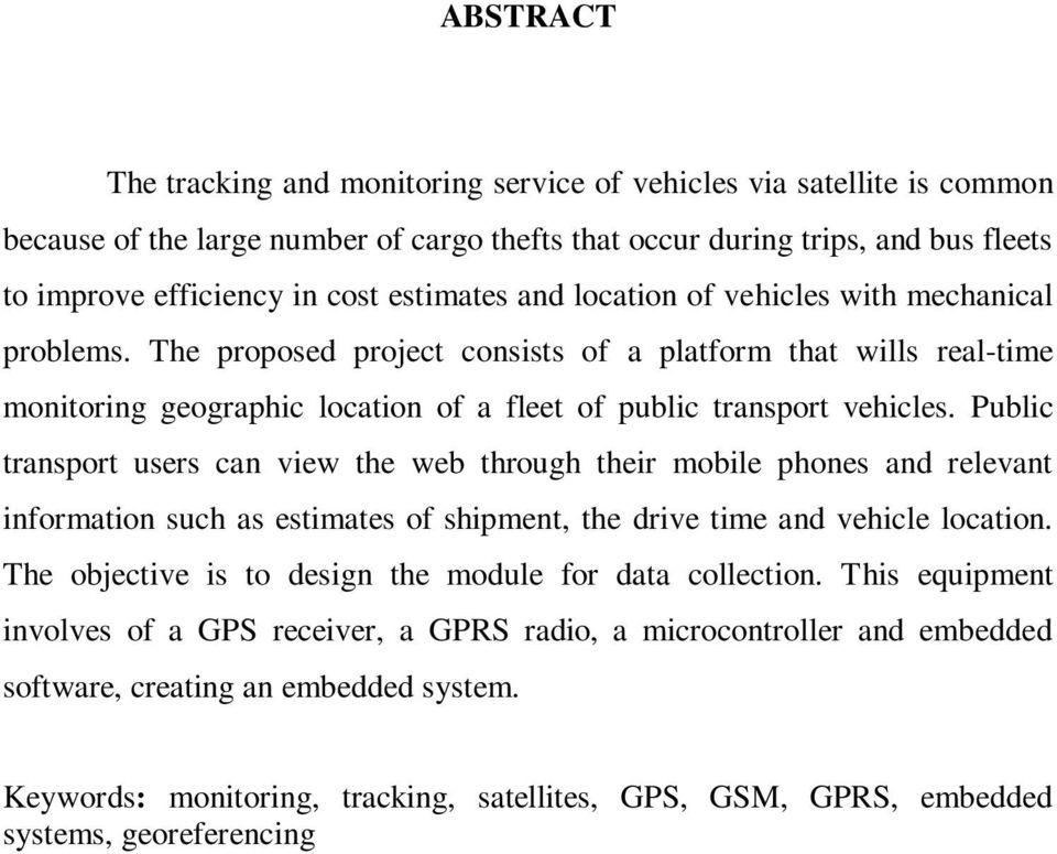 Public transport users can view the web through their mobile phones and relevant information such as estimates of shipment, the drive time and vehicle location.