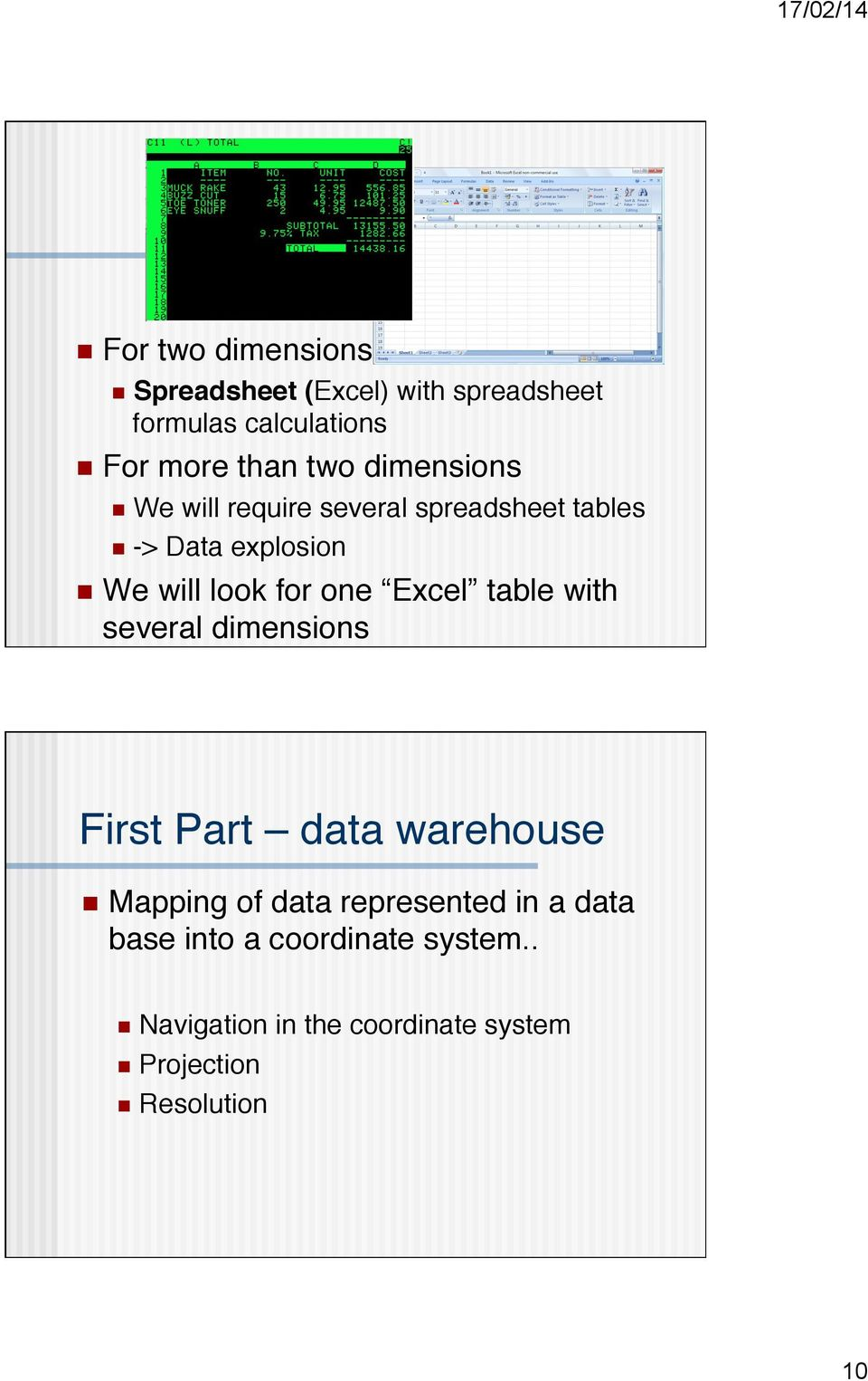 one Excel table with several dimensions First Part data warehouse n Mapping of data represented in a