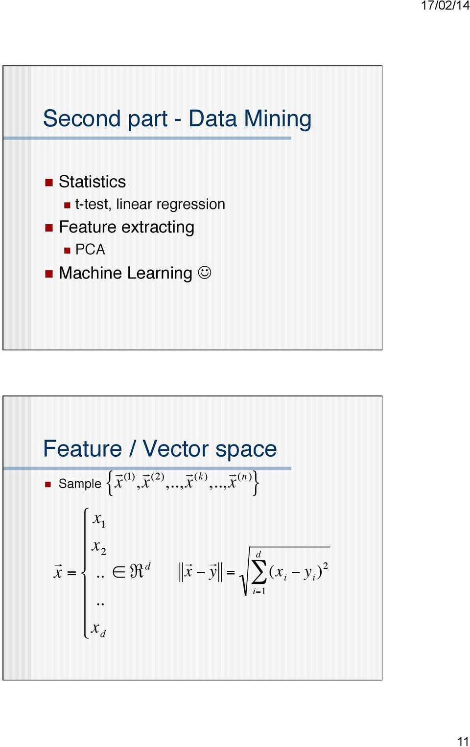 "Feature / Vector space n Sample x = "" $ $ # $ % $ x 1 x 2."