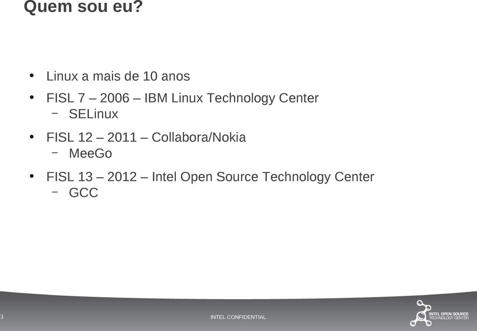 Linux Technology Center SELinux FISL 12