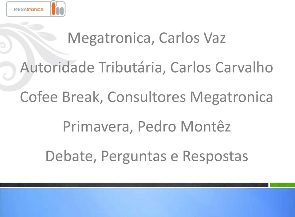 Break, Consultores Megatronica