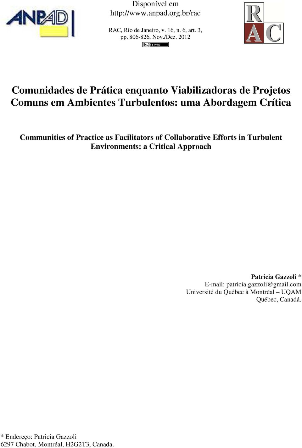 Communities of Practice as Facilitators of Collaborative Efforts in Turbulent Environments: a Critical Approach Patricia