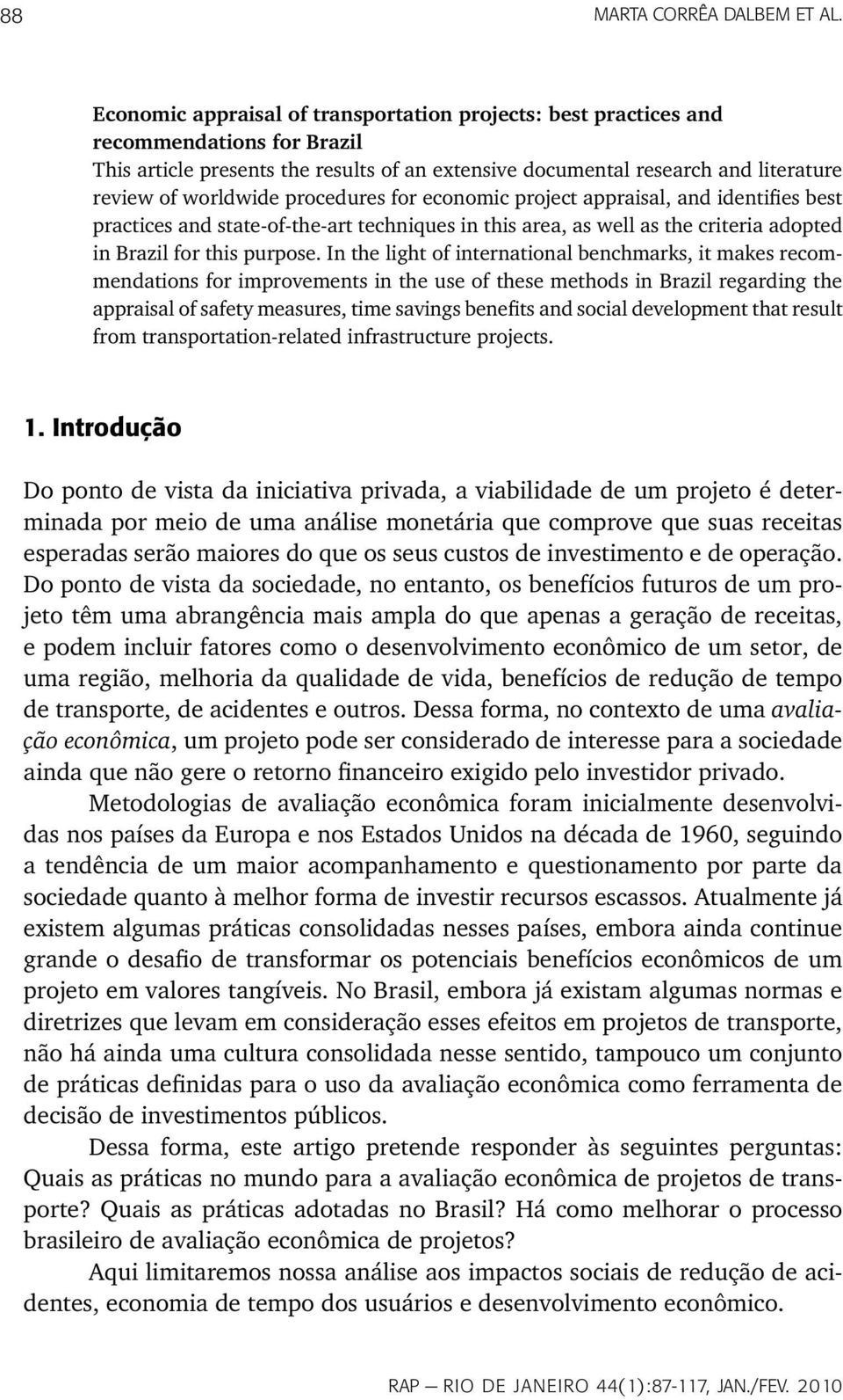 procedures for economic project appraisal, and identifies best practices and state-of-the-art techniques in this area, as well as the criteria adopted in Brazil for this purpose.