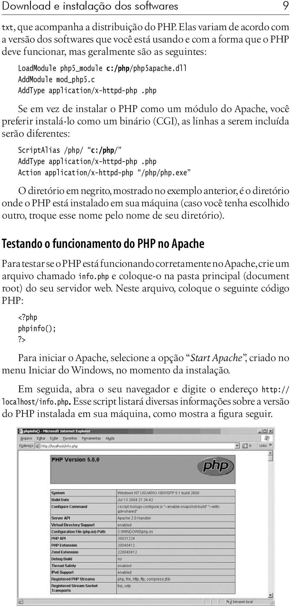 dll AddModule mod_php5.c AddType application/x-httpd-php.