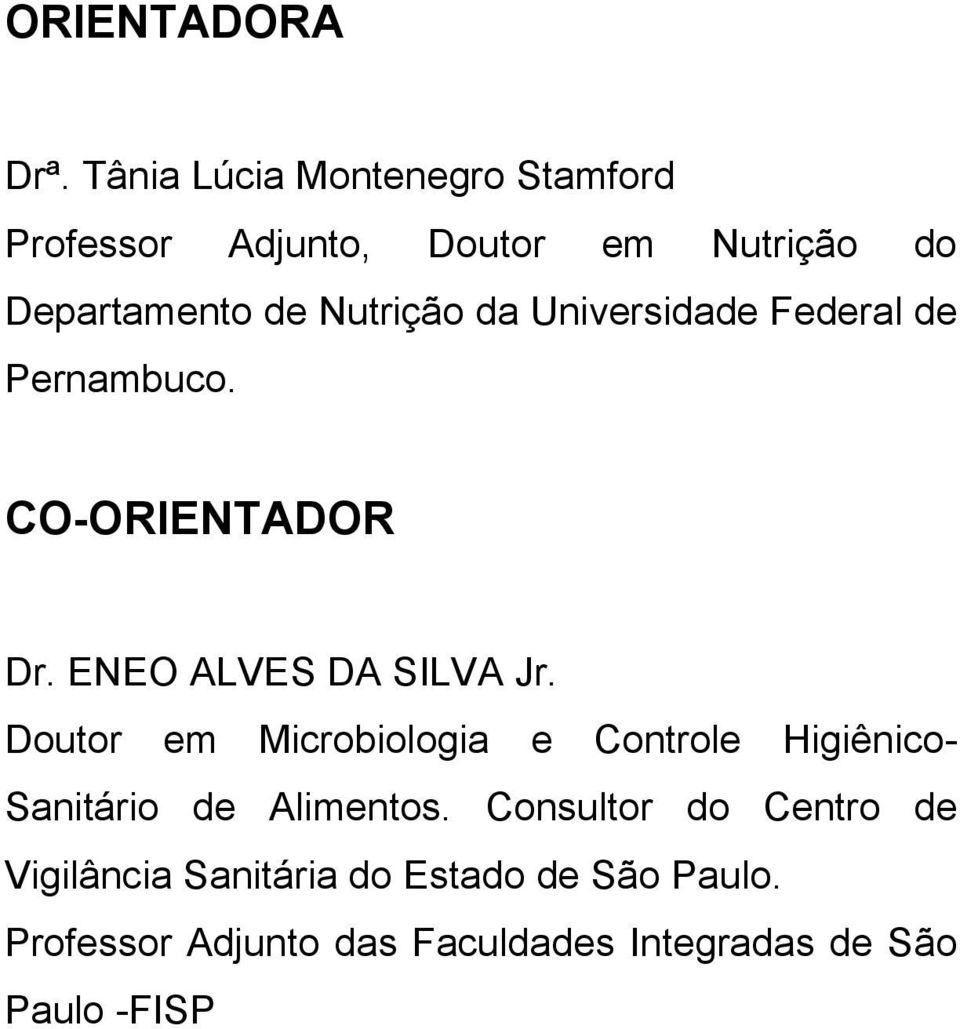 da Universidade Federal de Pernambuco. CO-ORIENTADOR Dr. ENEO ALVES DA SILVA Jr.