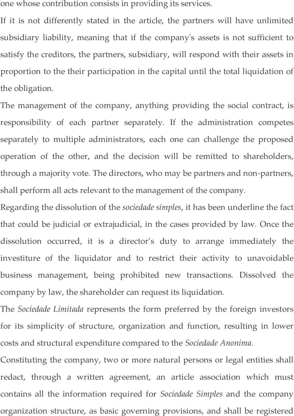 subsidiary, will respond with their assets in proportion to the their participation in the capital until the total liquidation of the obligation.