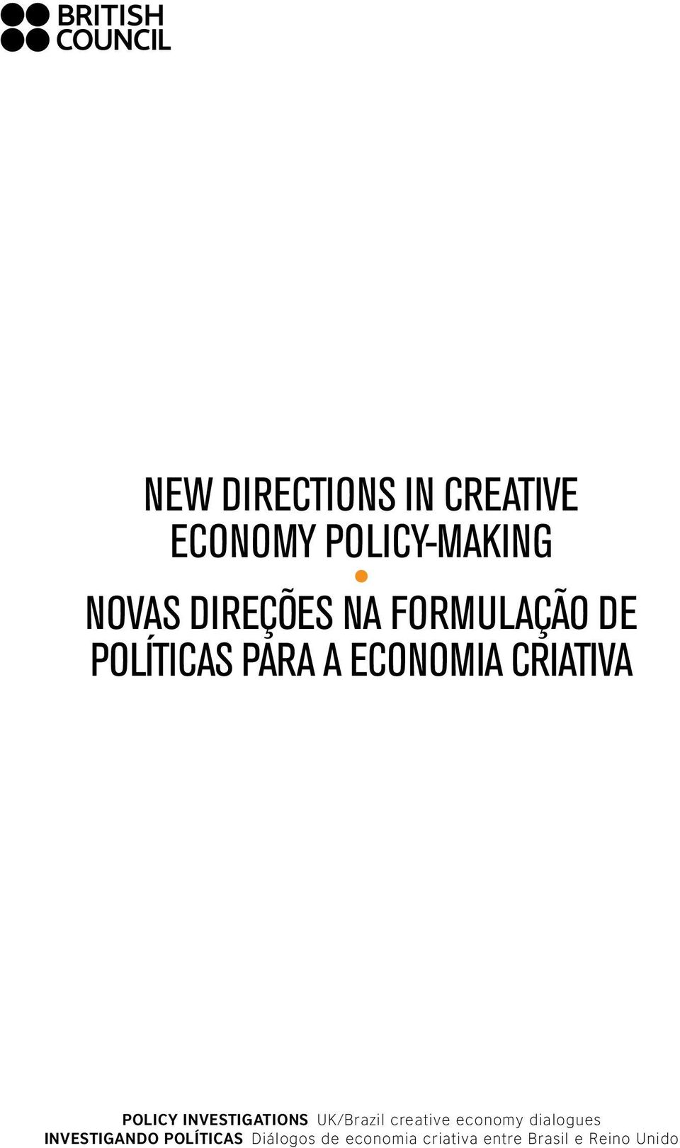 INVESTIGATIONS UK/Brazil creative economy dialogues