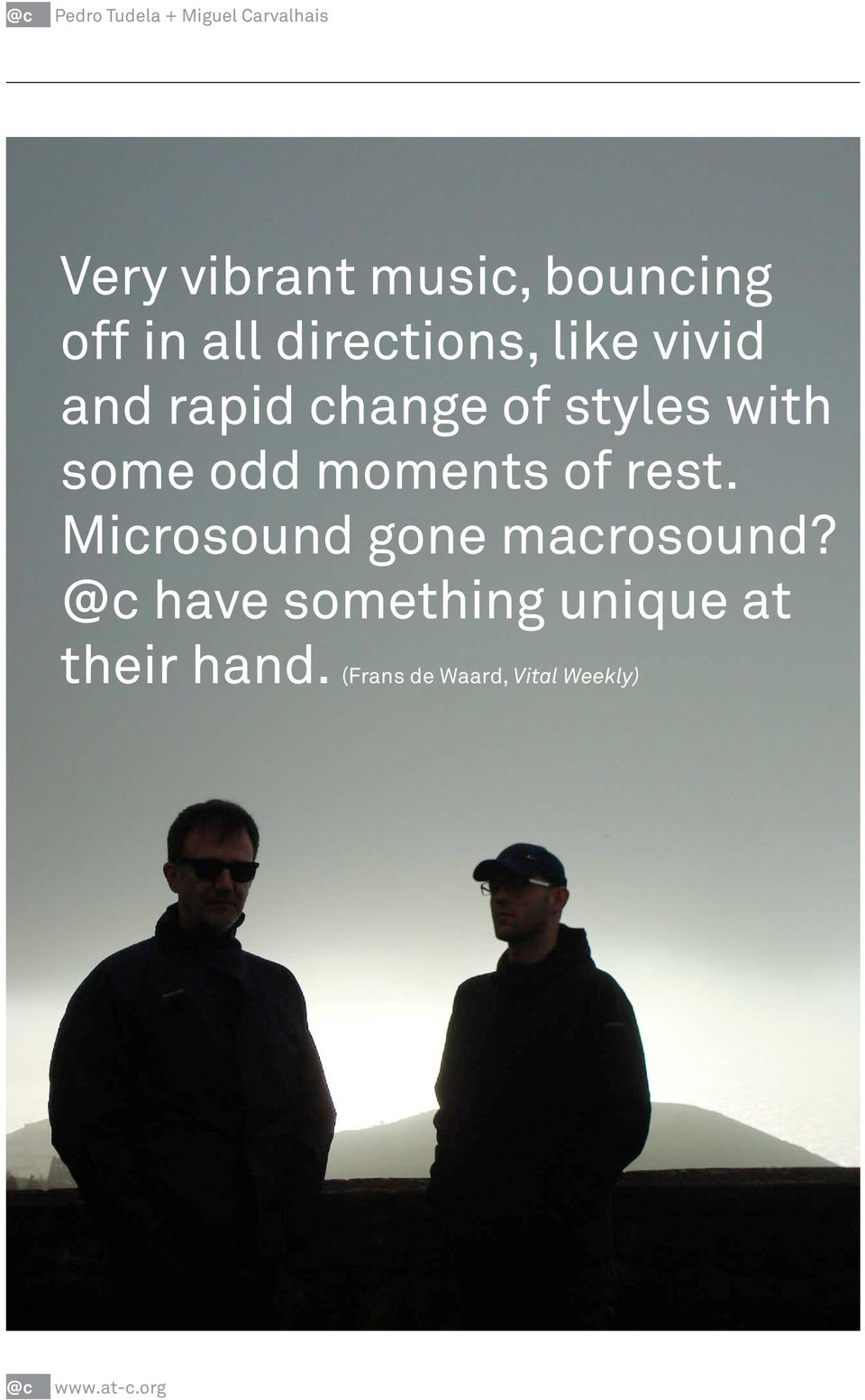 moments of rest. Microsound gone macrosound?