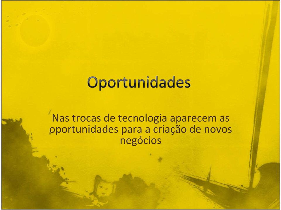 as oportunidades