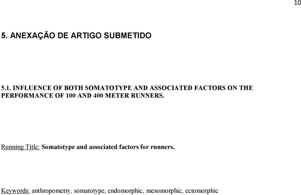 RUNNERS. Running Title: Somatotype and associated factors for runners.