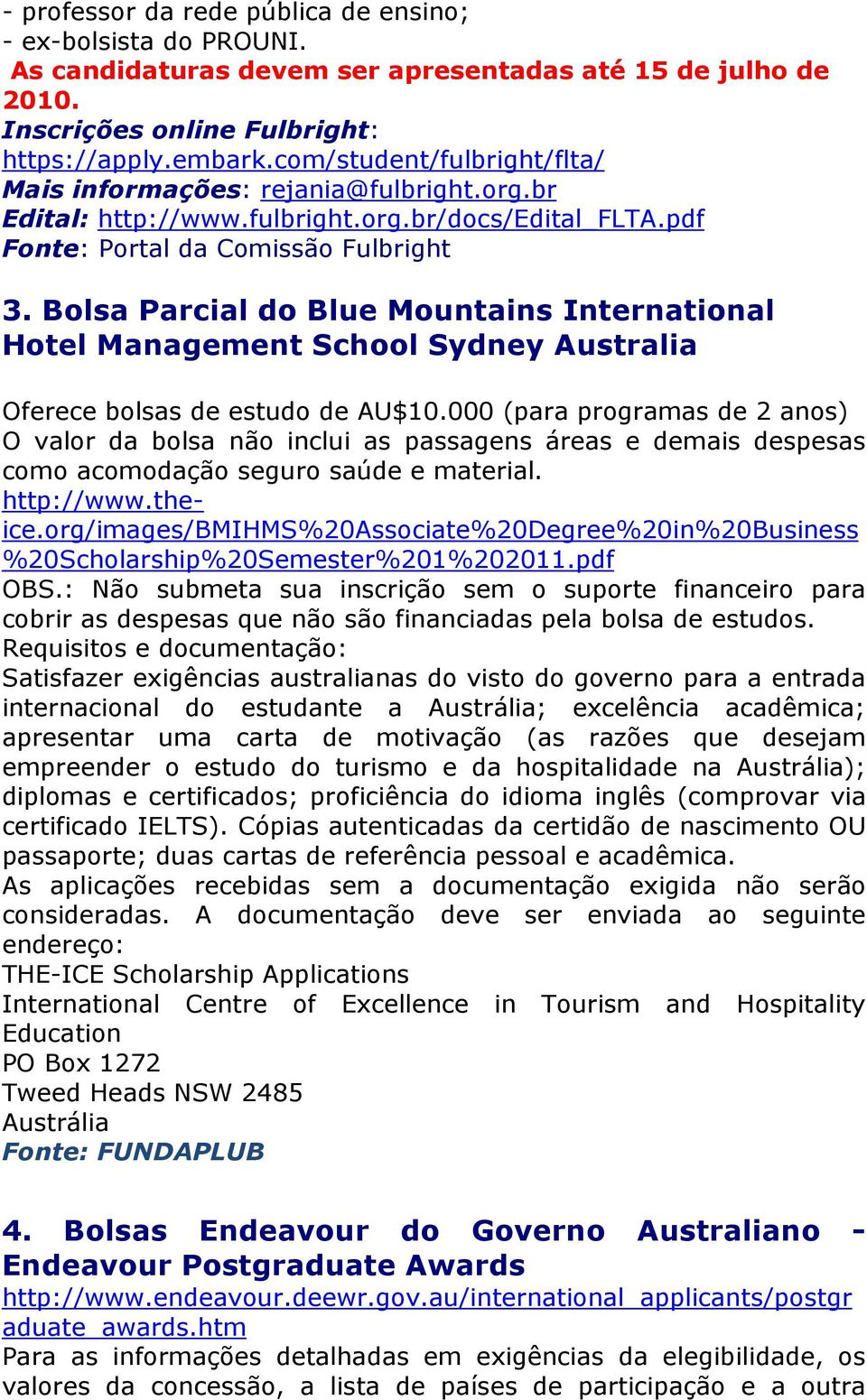 Bolsa Parcial do Blue Mountains International Hotel Management School Sydney Australia Oferece bolsas de estudo de AU$10.