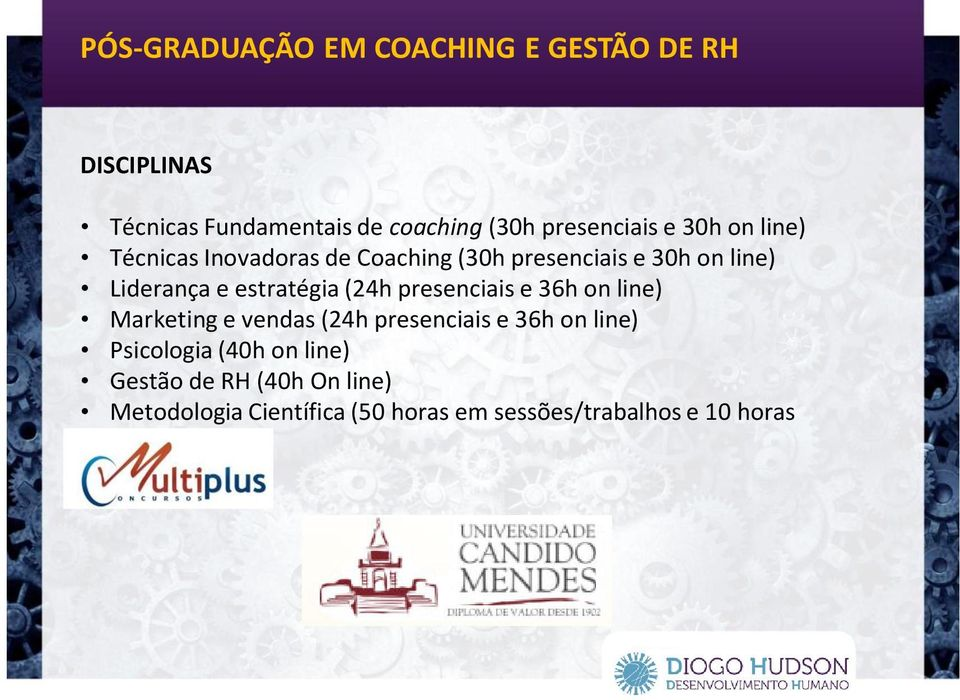 (24h presenciais e 36h on line) Marketing e vendas (24h presenciais e 36h on line) Psicologia (40h on