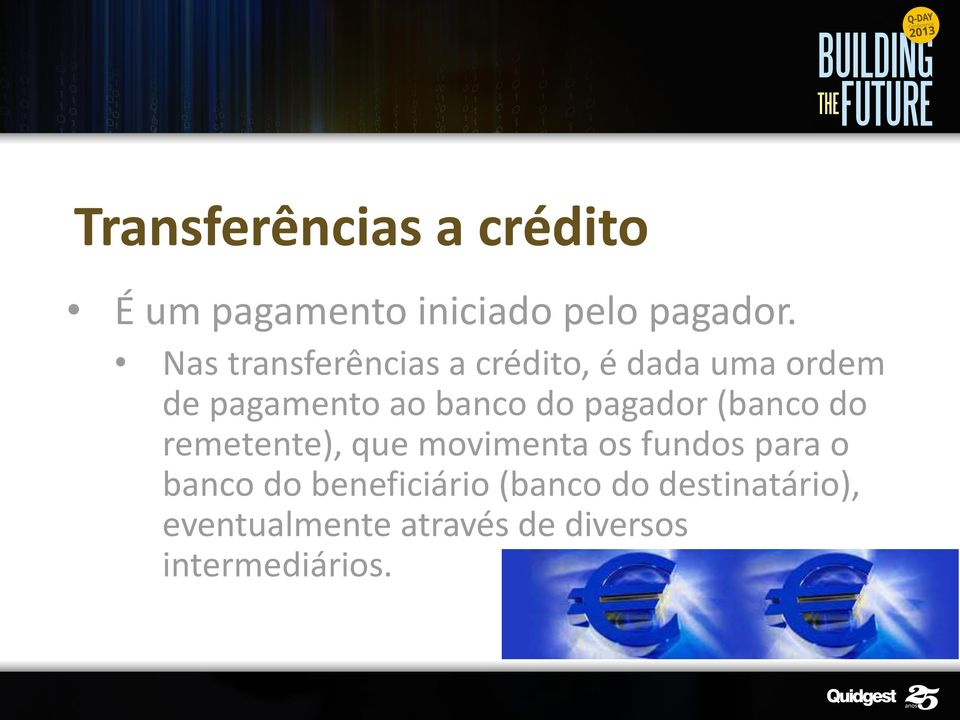 pagador (banco do remetente), que movimenta os fundos para o banco do