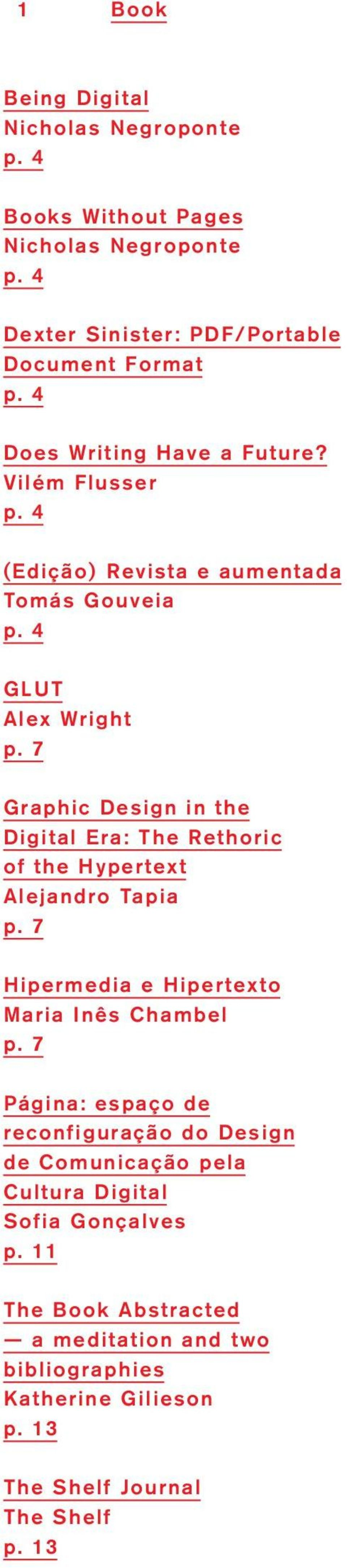 7 Graphic Design in the Digital Era: The Rethoric of the Hypertext Alejandro Tapia p. 7 Hipermedia e Hipertexto Maria Inês Chambel p.