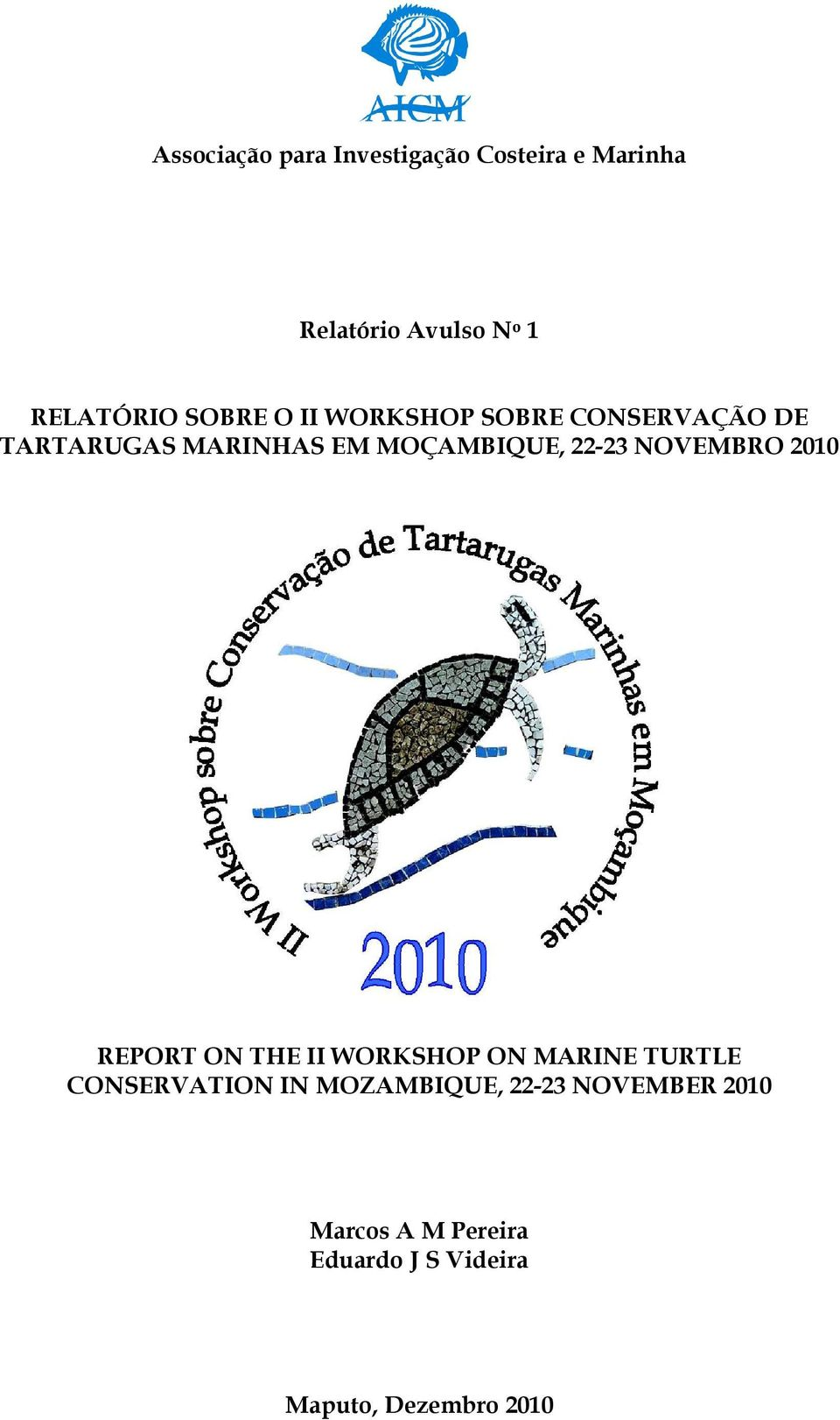 NOVEMBRO 2010 REPORT ON THE II WORKSHOP ON MARINE TURTLE CONSERVATION IN