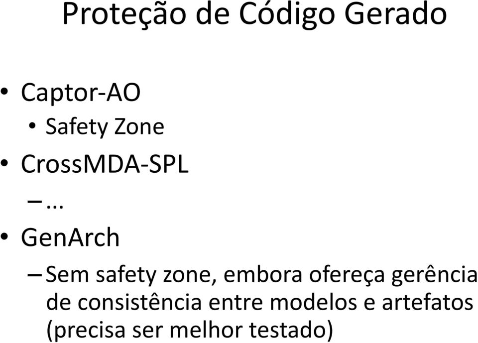 .. GenArch Sem safety zone, embora ofereça