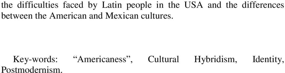 and Mexican cultures.