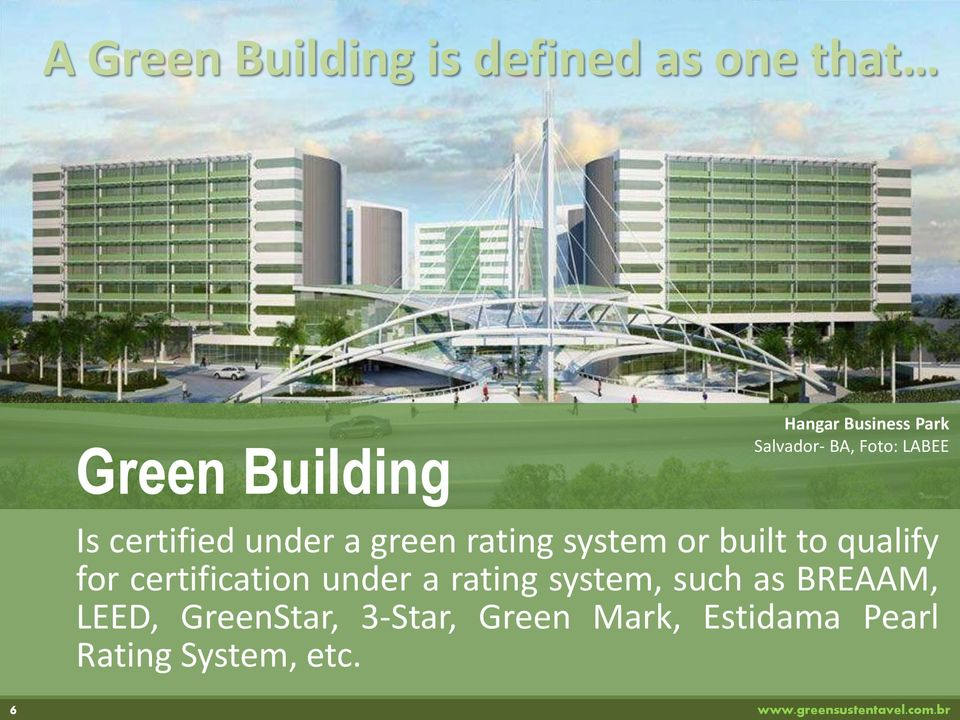 or built to qualify for certification under a rating system, such as