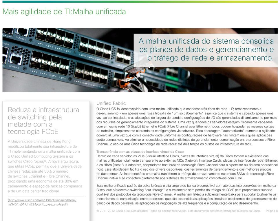 Unified Computing System e os switches Cisco Nexus.