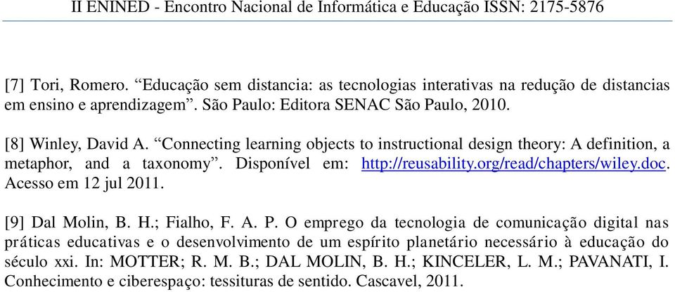 org/read/chapters/wiley.doc. Acesso em 12 jul 2011. [9] Dal Molin, B. H.; Fialho, F. A. P.