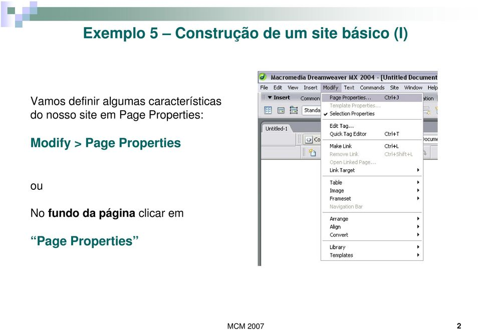 Modify > Page Properties ou No fundo