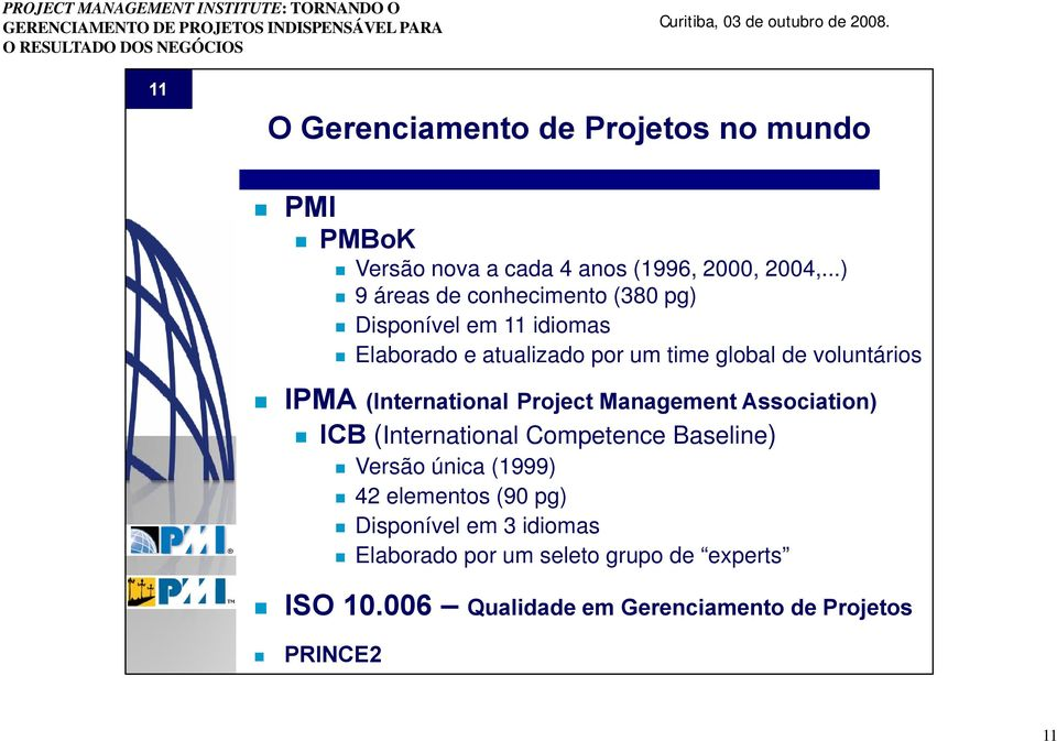 voluntários IPMA (International Project Management Association) ICB (International Competence Baseline) Versão única