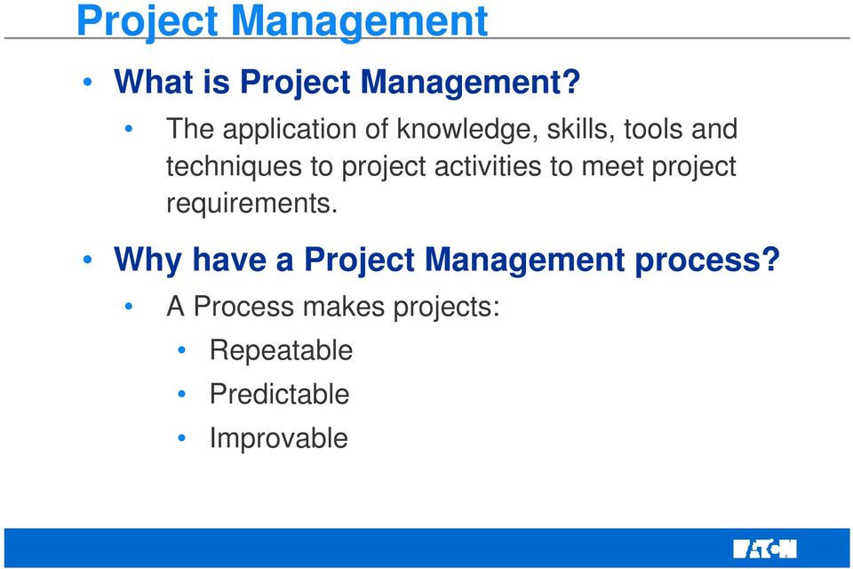 project activities to meet project requirements.