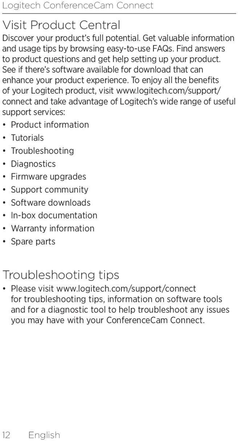 To enjoy all the benefits of your Logitech product, visit www.logitech.
