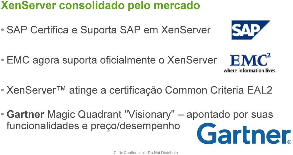 "certificação Common Criteria EAL2 Gartner Magic Quadrant ""Visionary"""